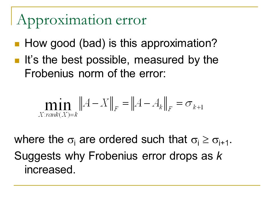 Approximation error How good (bad) is this approximation