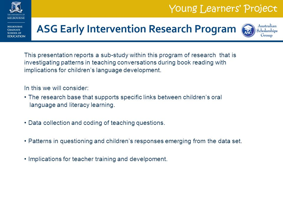 This presentation reports a sub-study within this program of research that is investigating patterns in teaching conversations during book reading with implications for children's language development.