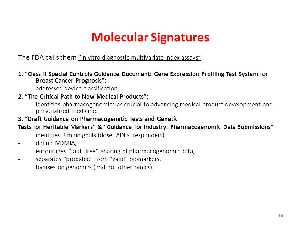 Molecular Signatures The FDA calls them in vitro diagnostic multivariate index assays