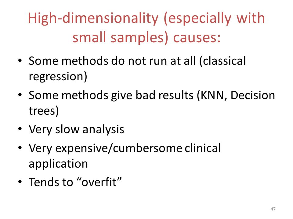 High-dimensionality (especially with small samples) causes: