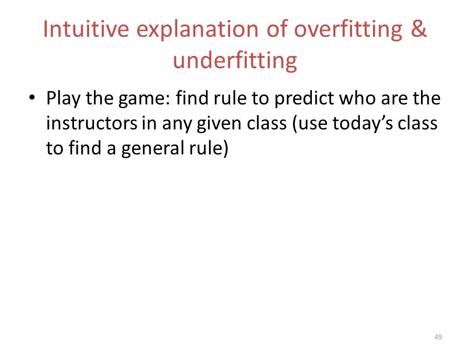Intuitive explanation of overfitting & underfitting