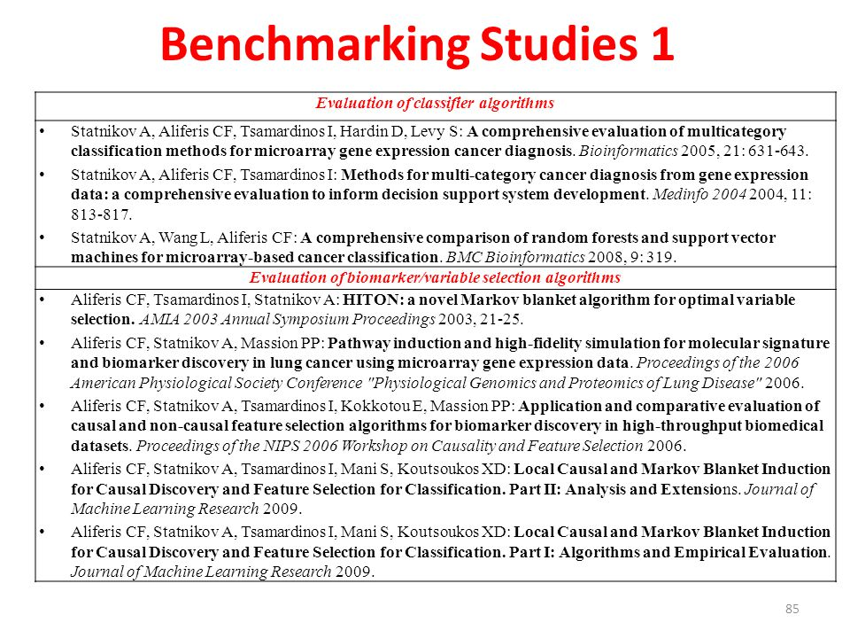Benchmarking Studies 1 Evaluation of classifier algorithms