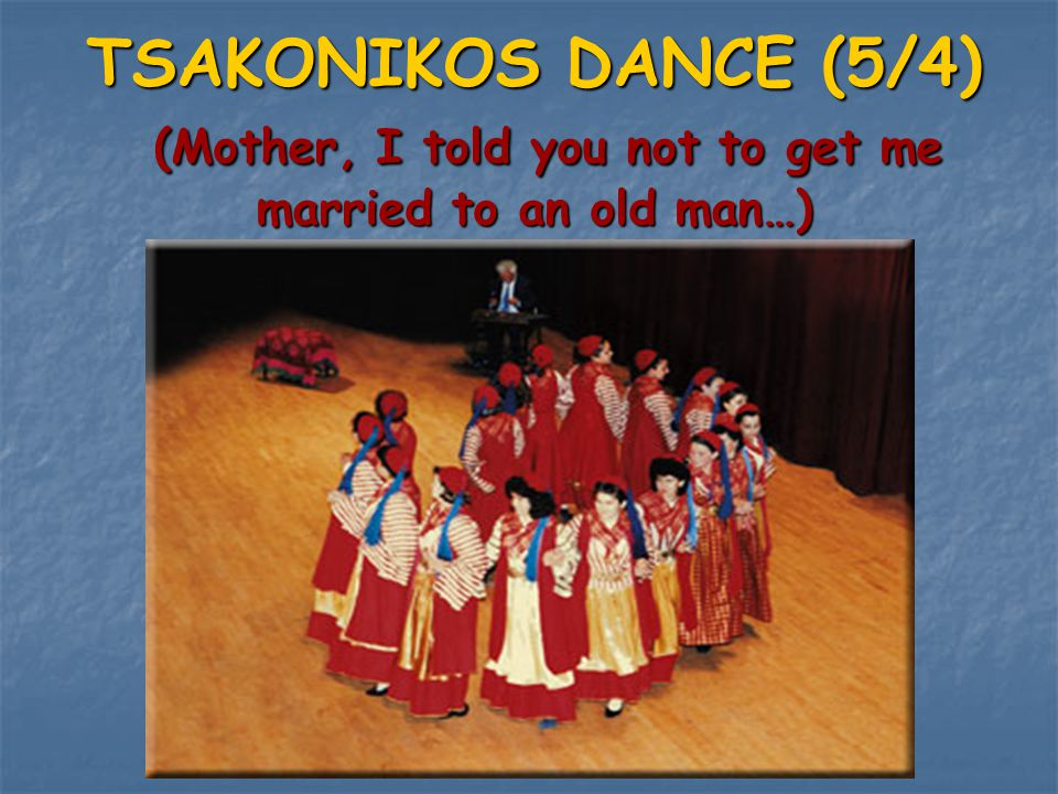 TSAKONIKOS DANCE (5/4) (Mother, I told you not to get me married to an old man…)