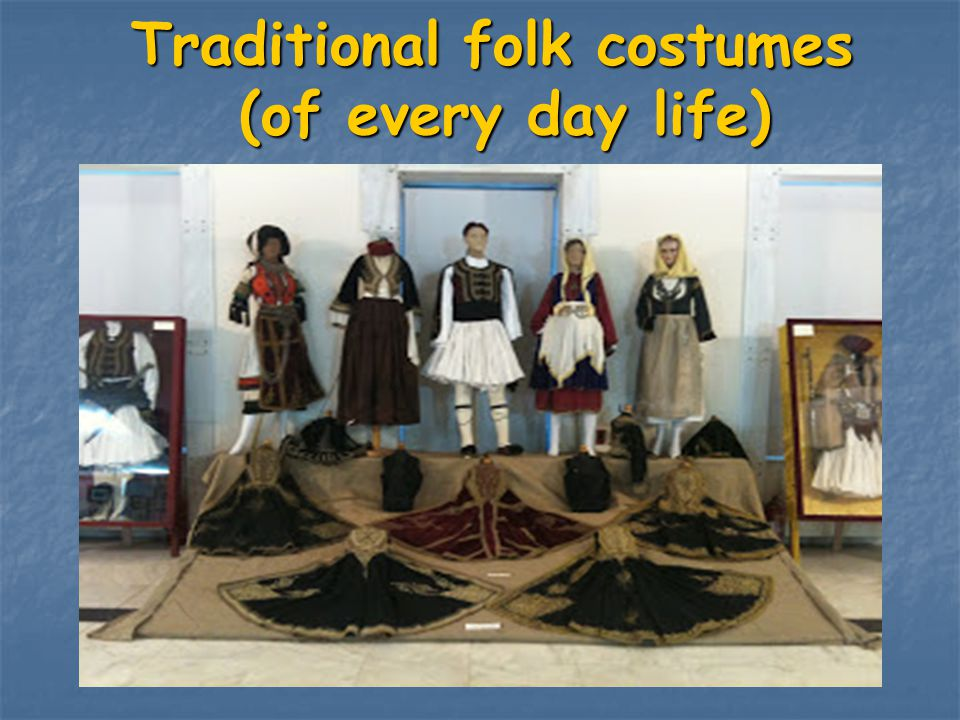 Traditional folk costumes (of every day life)