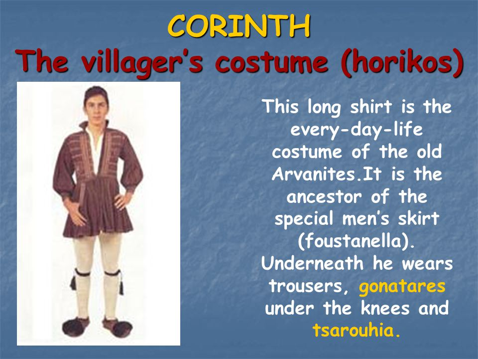 CORINTH The villager's costume (horikos)