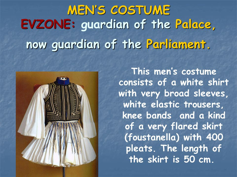 MEN'S COSTUME EVZONE: guardian of the Palace, now guardian of the Parliament.