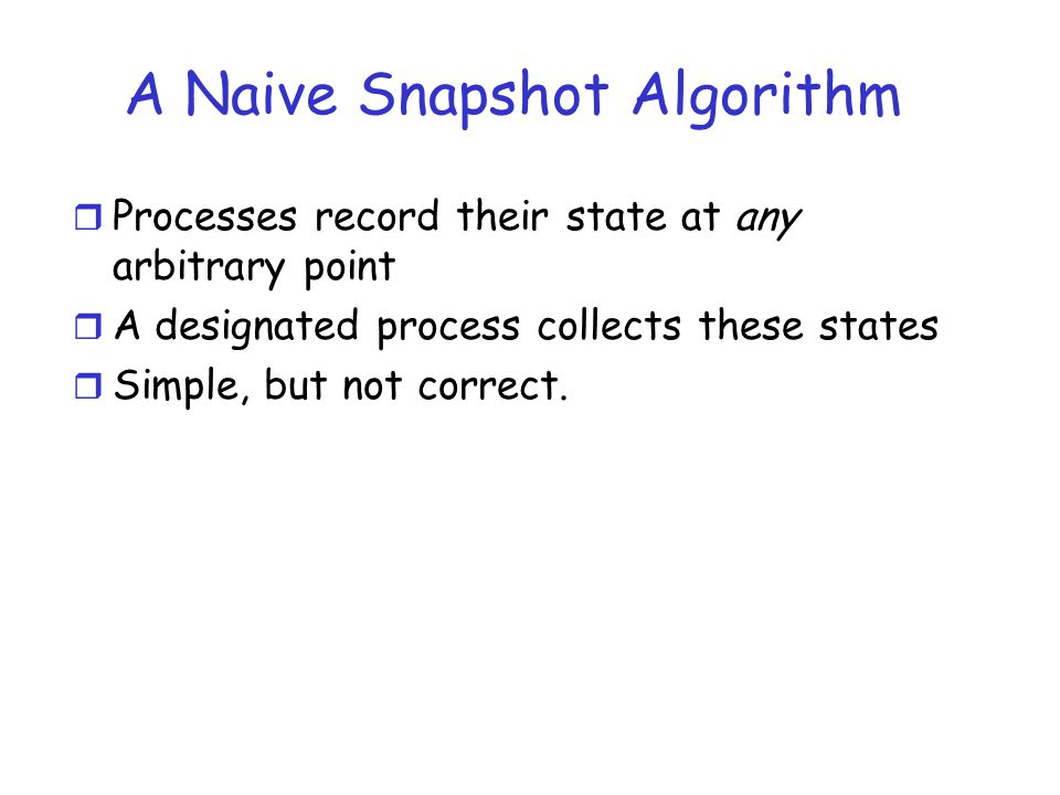 A Naive Snapshot Algorithm