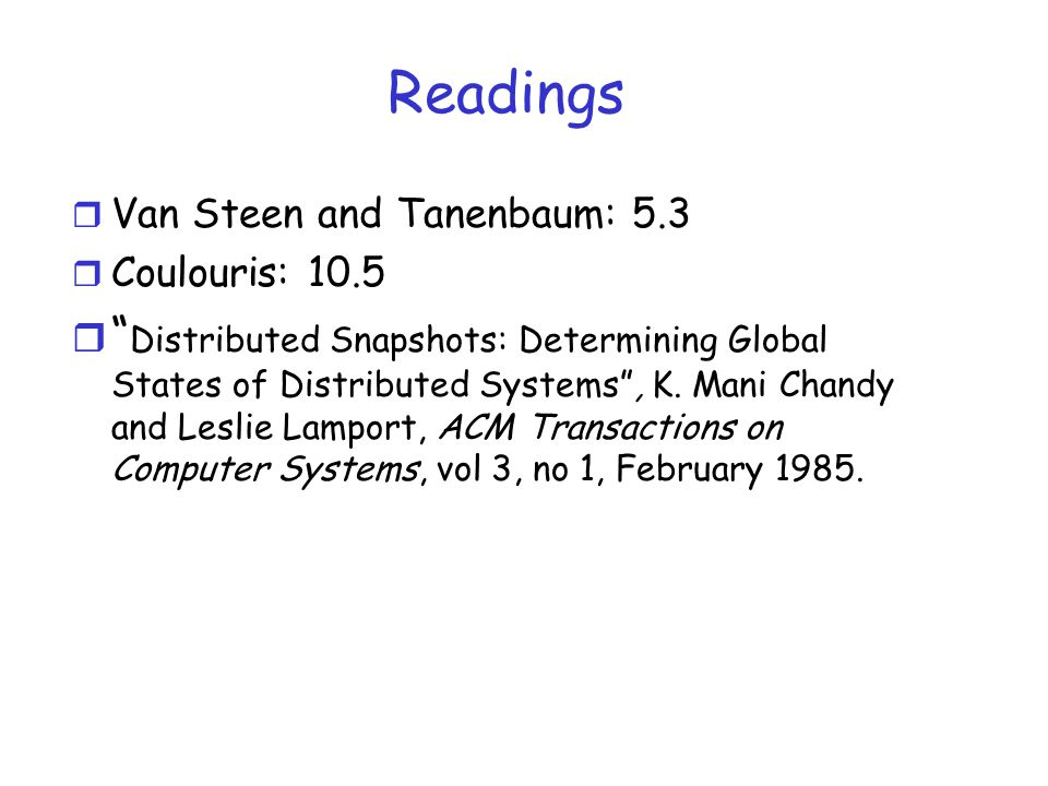 Readings Van Steen and Tanenbaum: 5.3. Coulouris: 10.5.