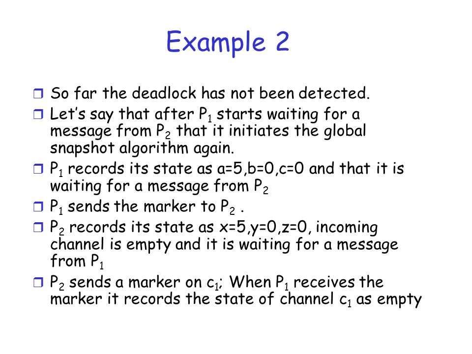 Example 2 So far the deadlock has not been detected.
