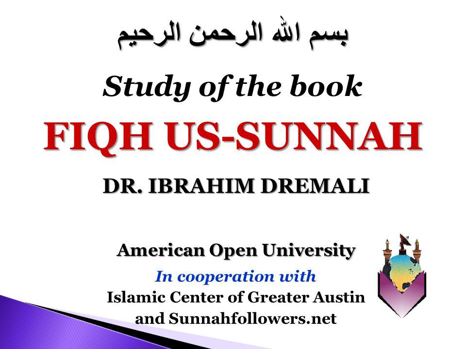 FIQH US-SUNNAH بسم الله الرحمن الرحيم Study of the book