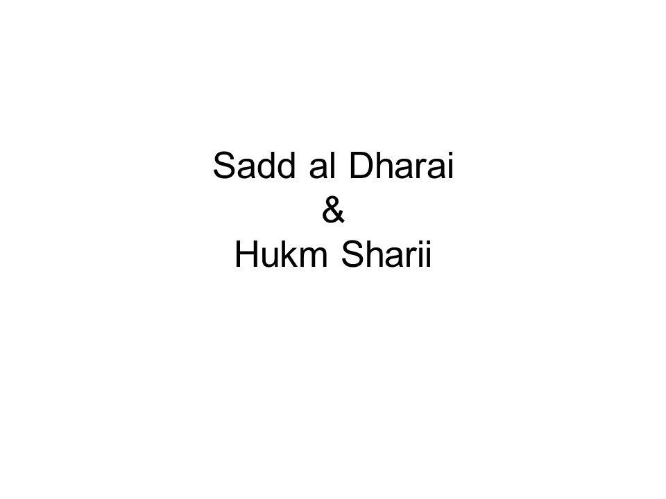 Sadd al Dharai & Hukm Sharii