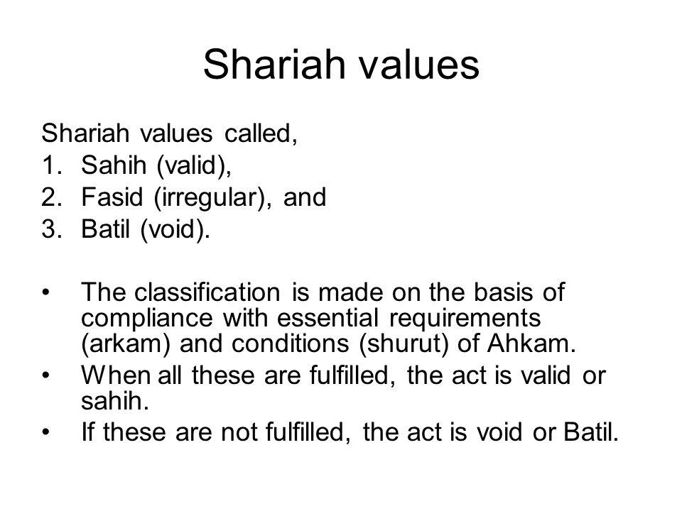 Shariah values Shariah values called, Sahih (valid),
