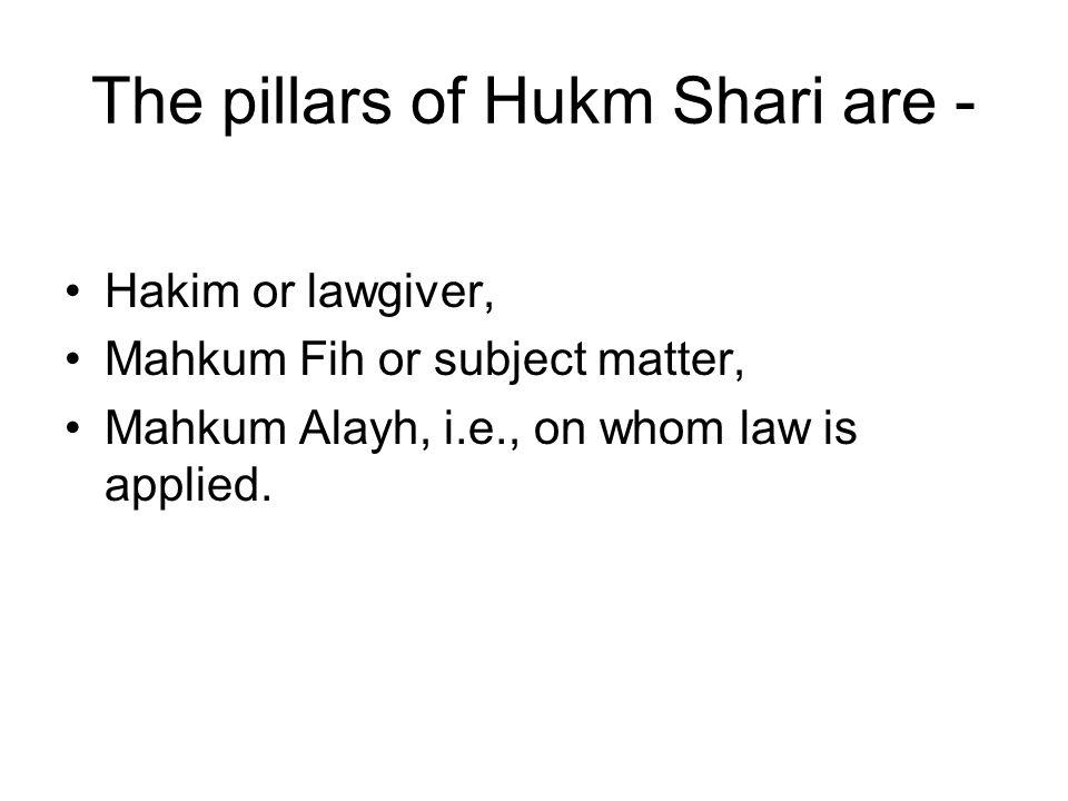 The pillars of Hukm Shari are -