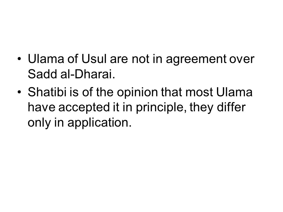 Ulama of Usul are not in agreement over Sadd al-Dharai.