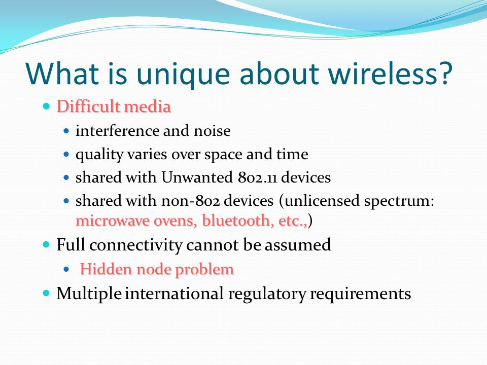 What is unique about wireless