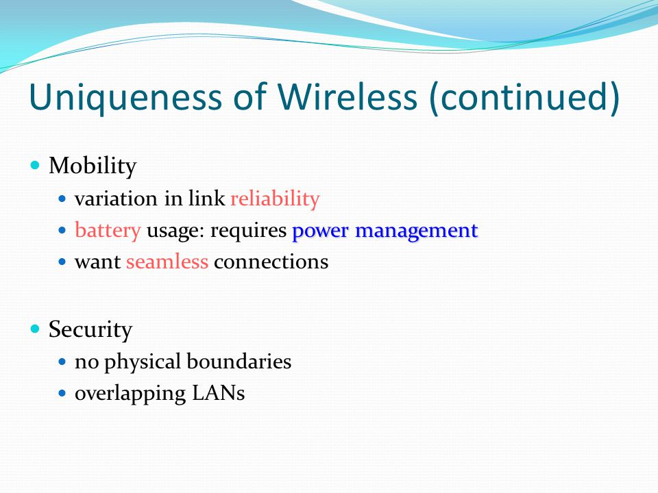 Uniqueness of Wireless (continued)