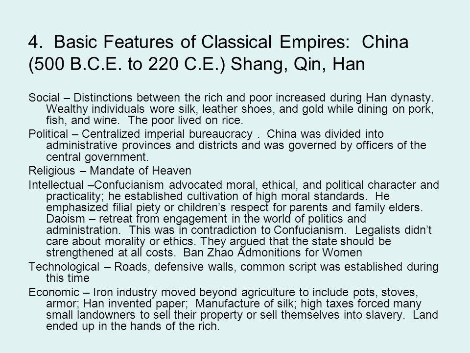 4. Basic Features of Classical Empires: China (500 B.C.E. to 220 C.E.) Shang, Qin, Han