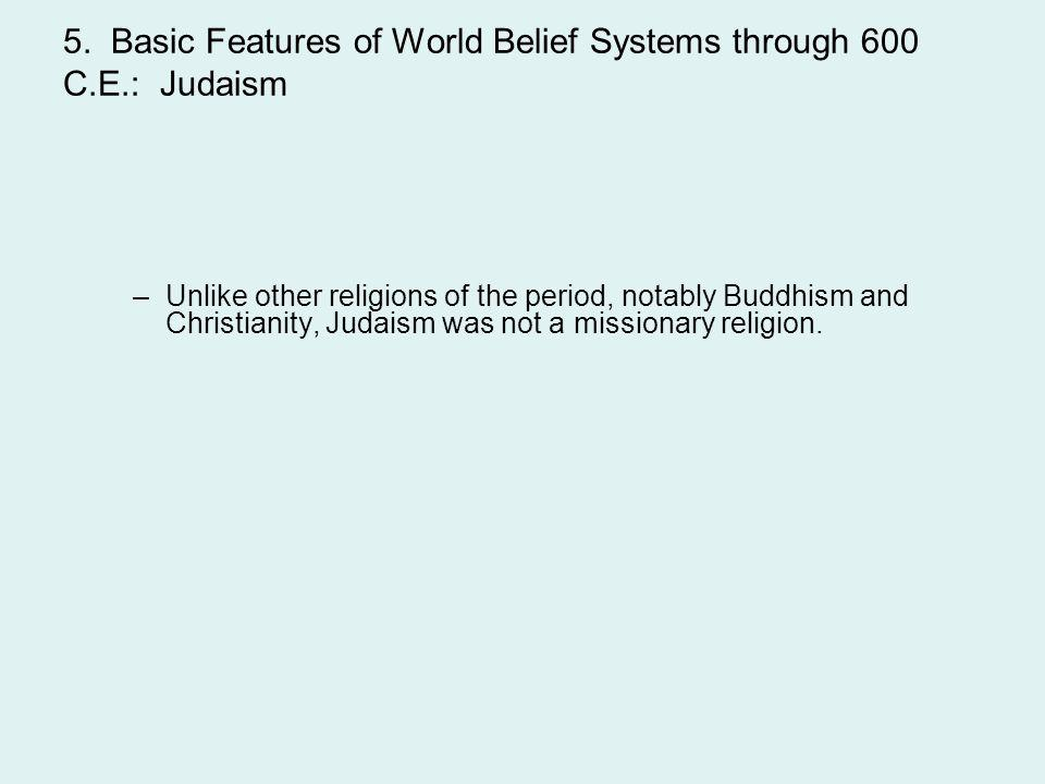 5. Basic Features of World Belief Systems through 600 C.E.: Judaism