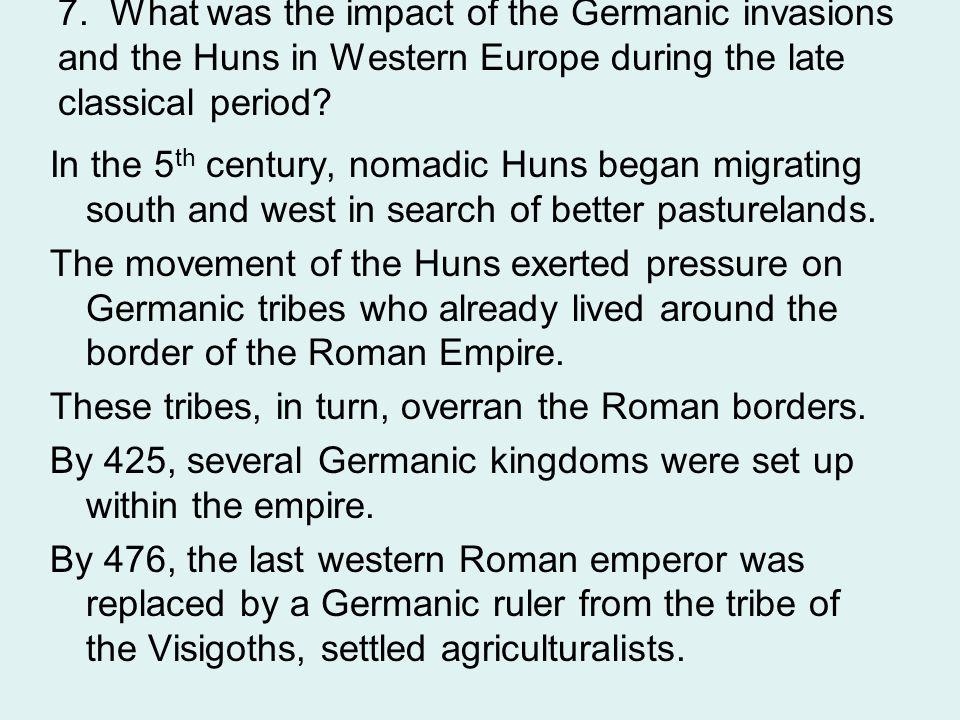 These tribes, in turn, overran the Roman borders.