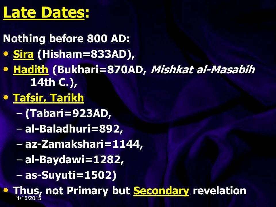 Late Dates: Nothing before 800 AD: Sira (Hisham=833AD),