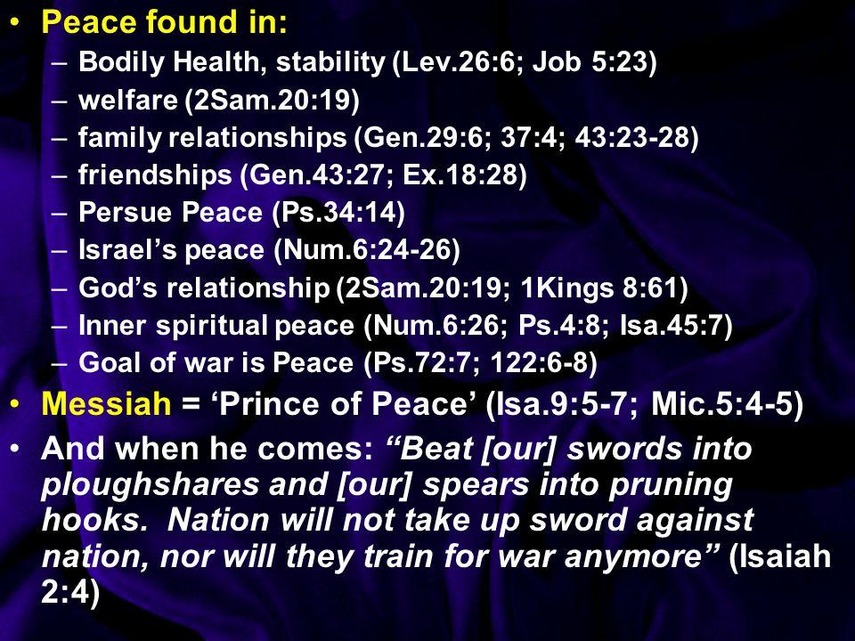 Messiah = 'Prince of Peace' (Isa.9:5-7; Mic.5:4-5)