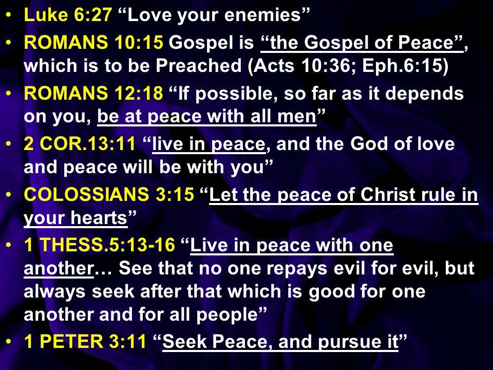Luke 6:27 Love your enemies