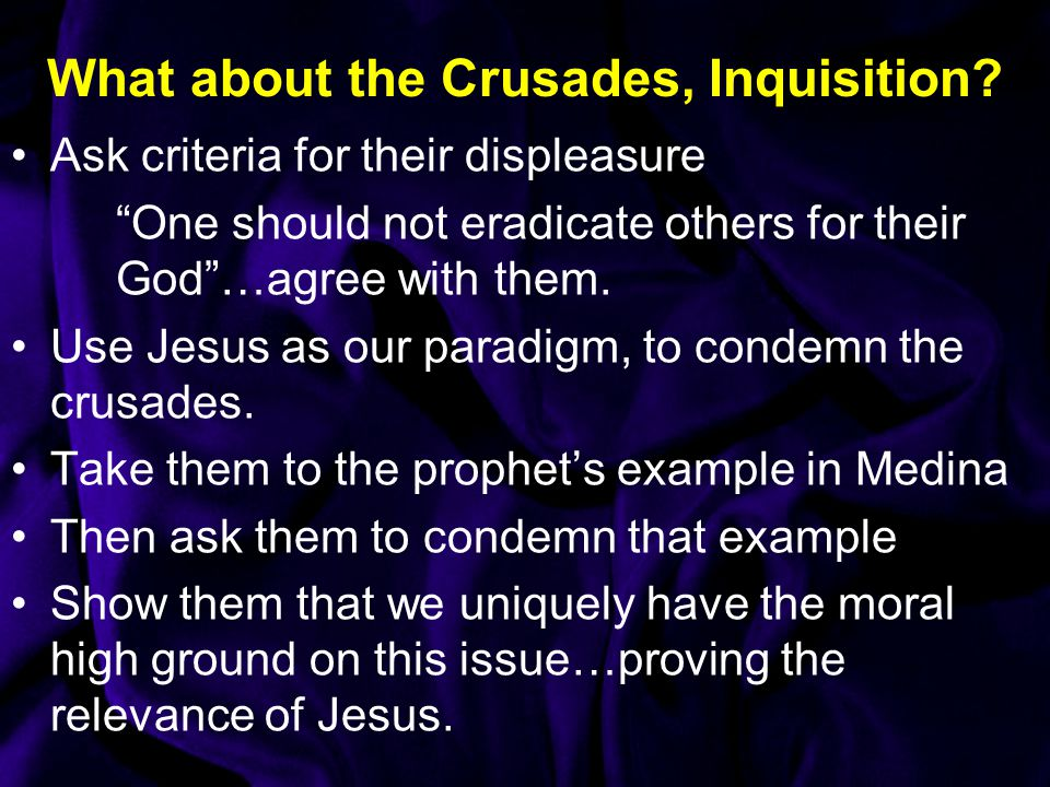 What about the Crusades, Inquisition