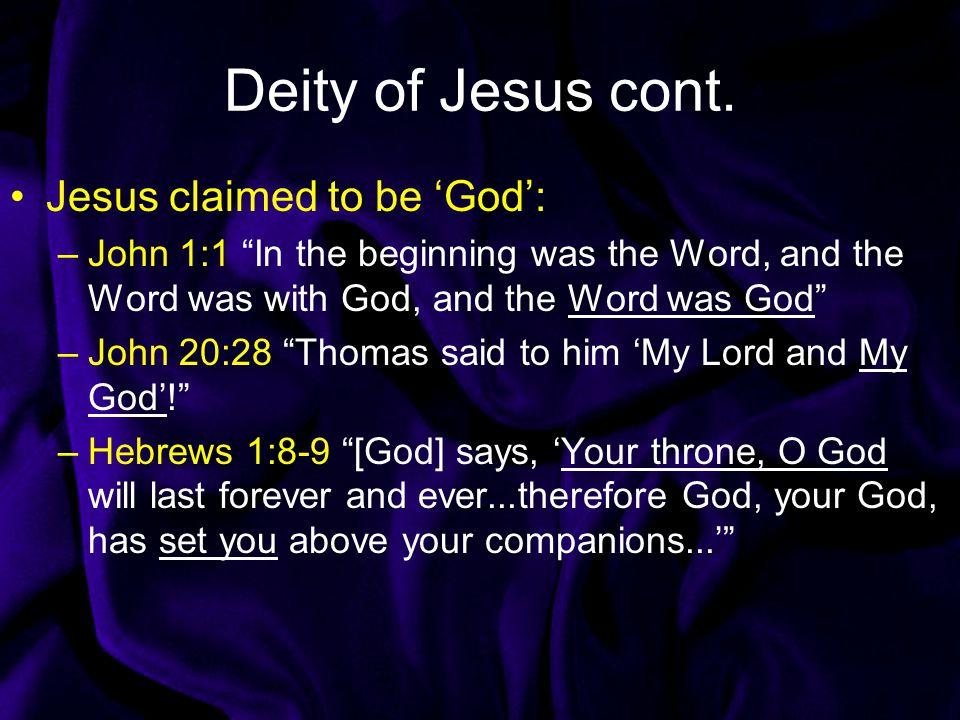 Deity of Jesus cont. Jesus claimed to be 'God':