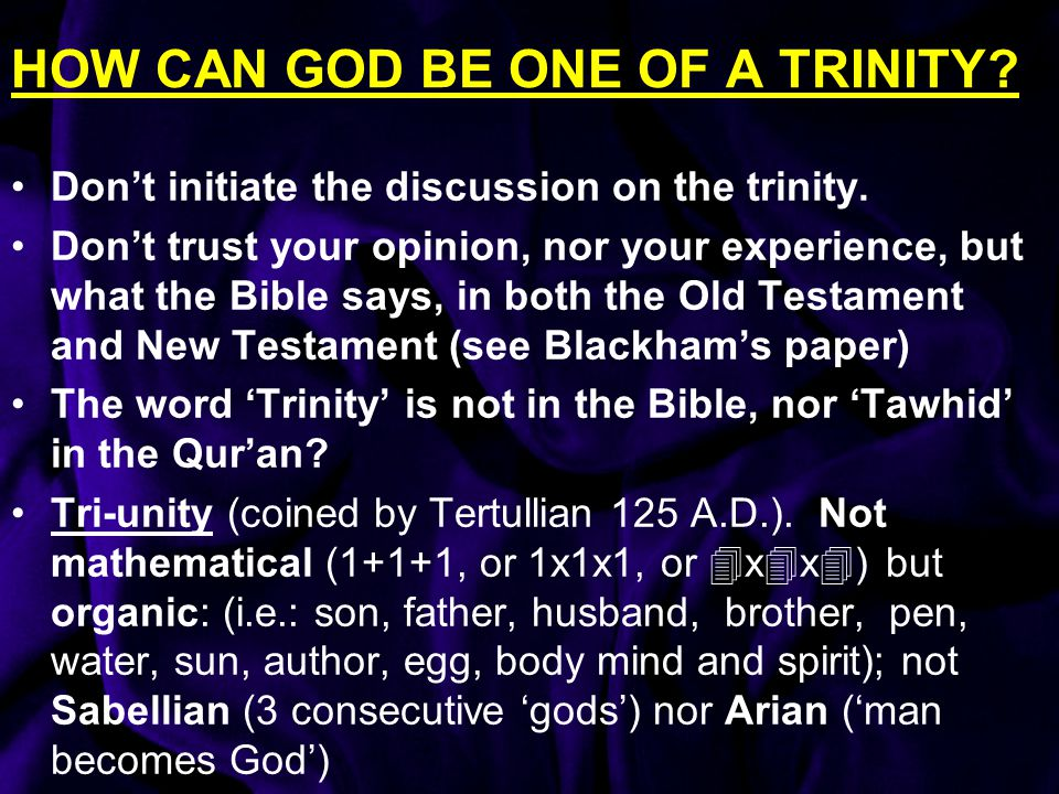 HOW CAN GOD BE ONE OF A TRINITY
