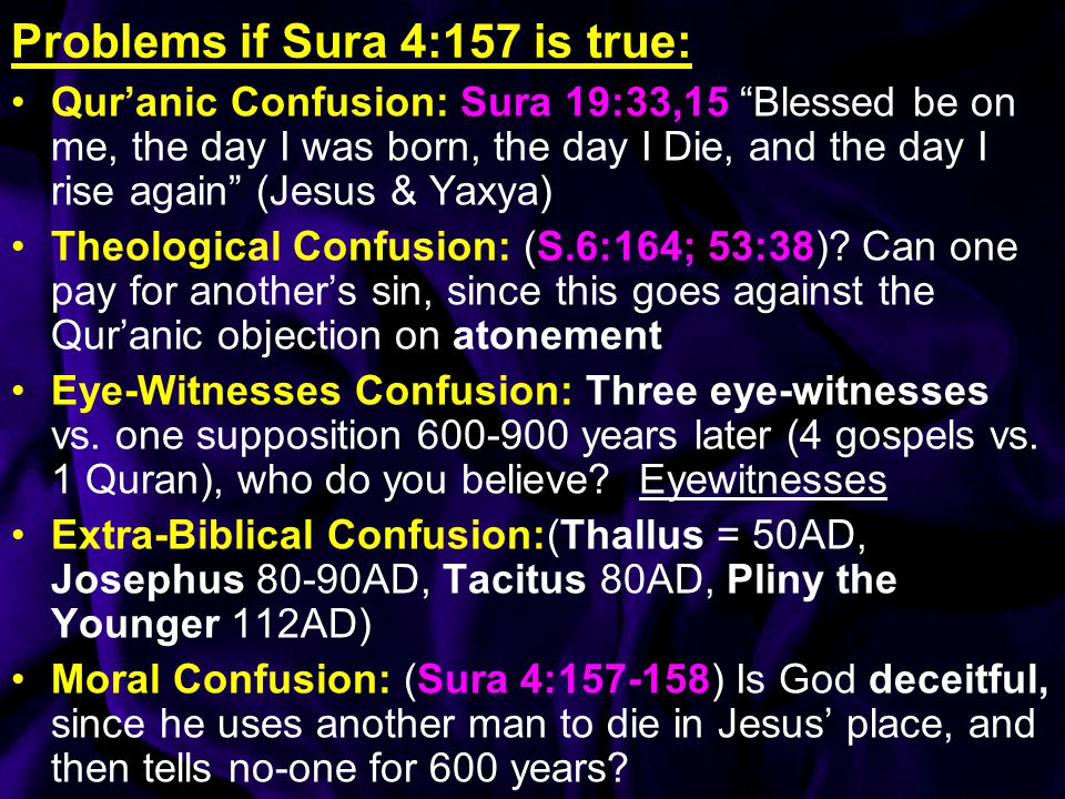 Problems if Sura 4:157 is true: