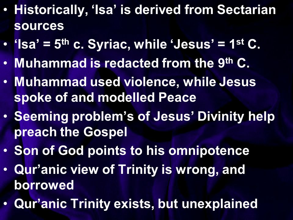 Historically, 'Isa' is derived from Sectarian sources