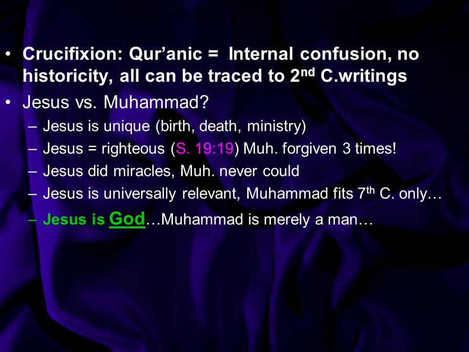 Crucifixion: Qur'anic = Internal confusion, no historicity, all can be traced to 2nd C.writings
