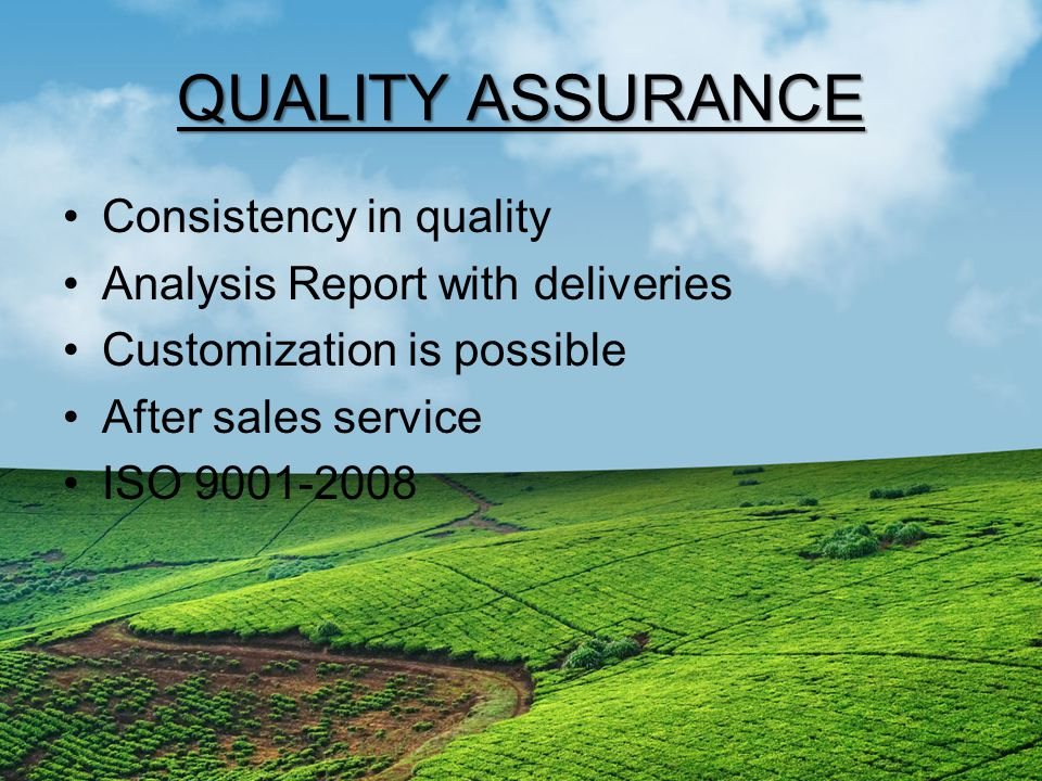 QUALITY ASSURANCE Consistency in quality