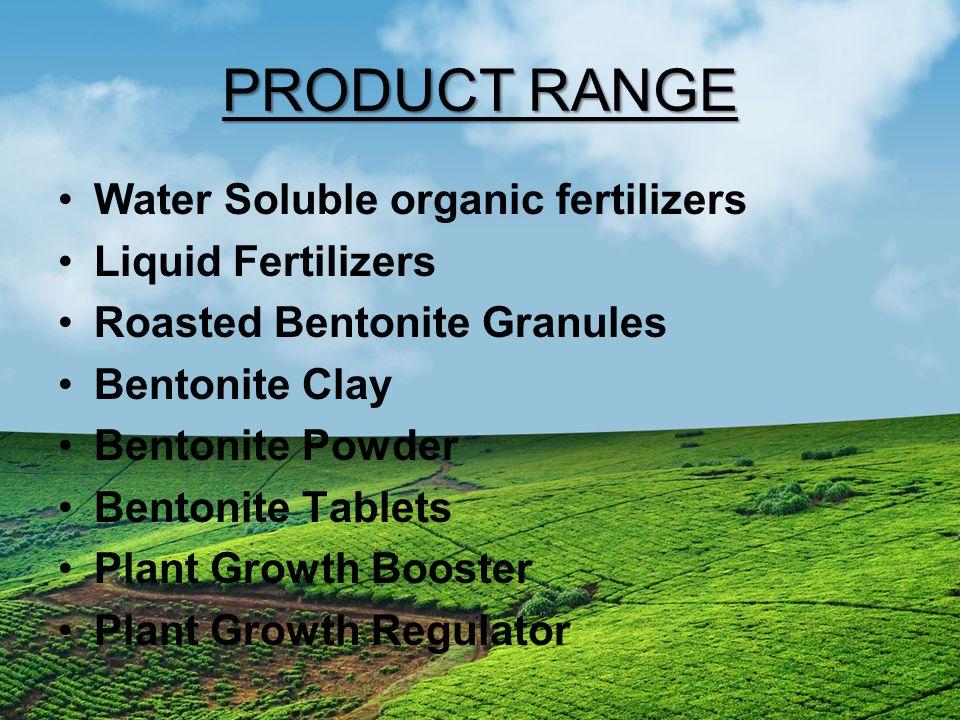 PRODUCT RANGE Water Soluble organic fertilizers Liquid Fertilizers