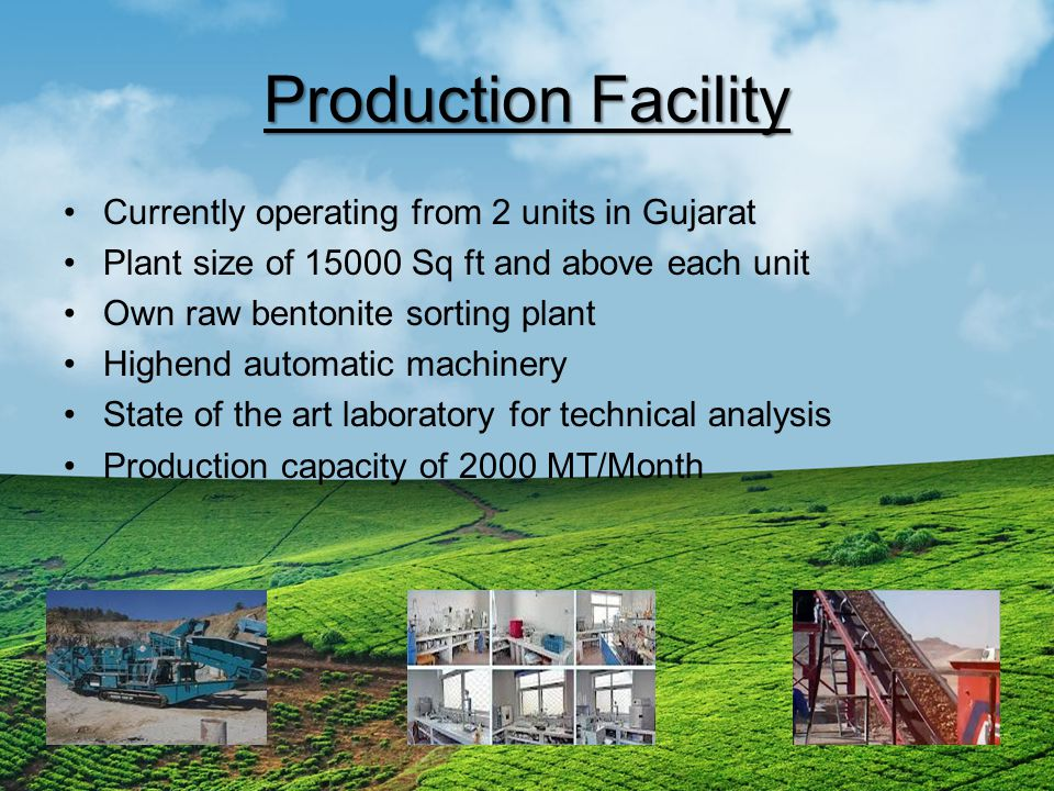 Production Facility Currently operating from 2 units in Gujarat