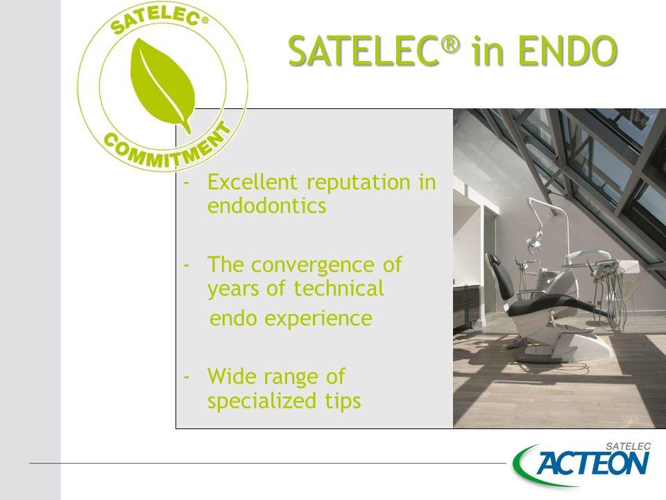 SATELEC® in ENDO Excellent reputation in endodontics