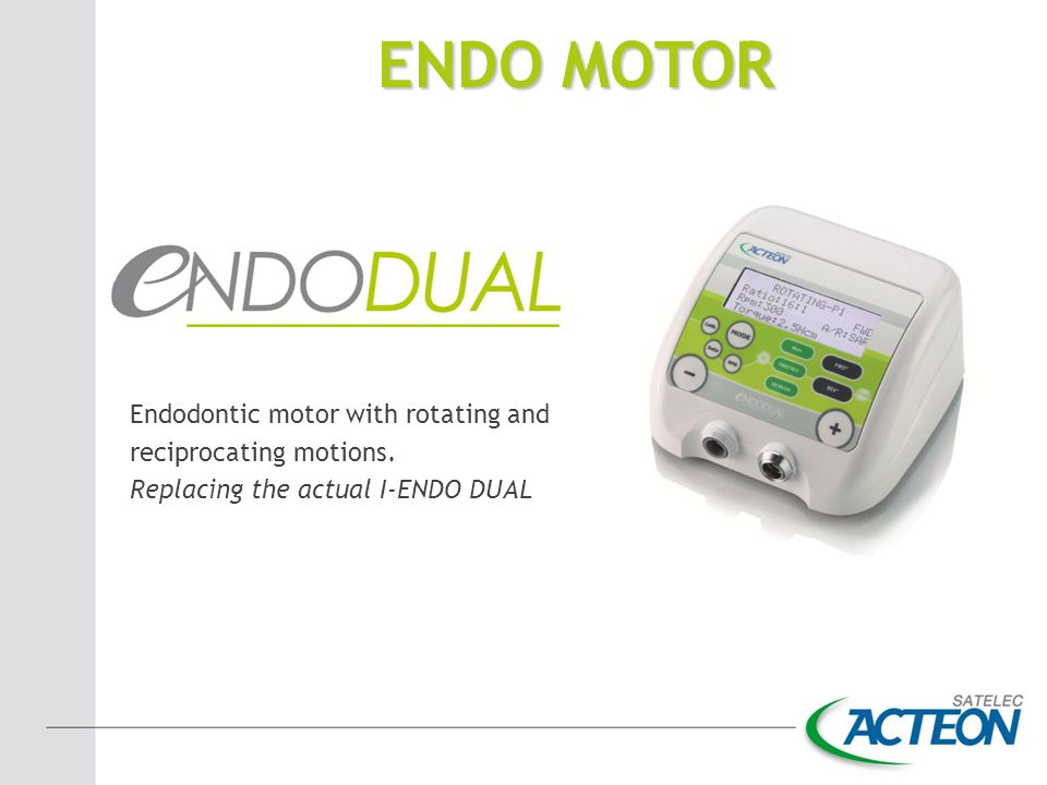 ENDO MOTOR Endodontic motor with rotating and reciprocating motions.