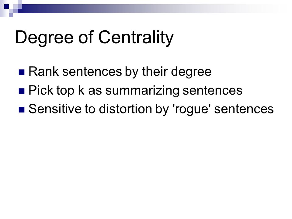 Degree of Centrality Rank sentences by their degree
