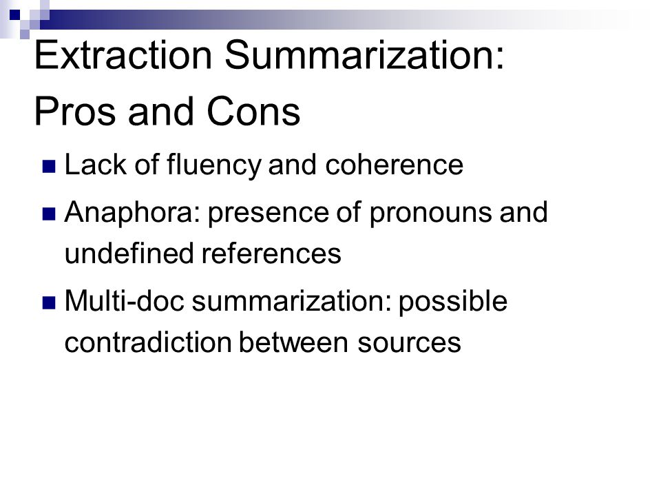 Extraction Summarization: Pros and Cons