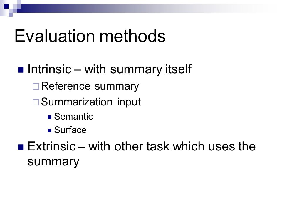 Evaluation methods Intrinsic – with summary itself
