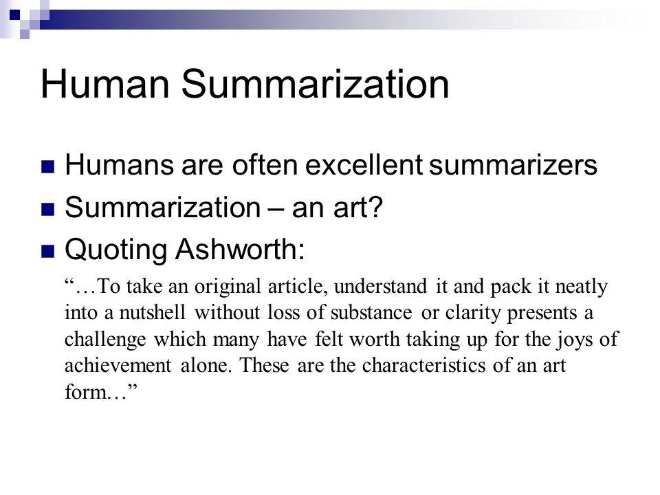 Human Summarization Humans are often excellent summarizers
