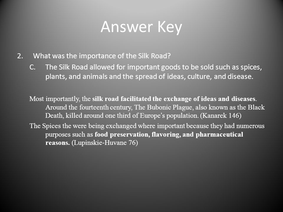 Answer Key What was the importance of the Silk Road