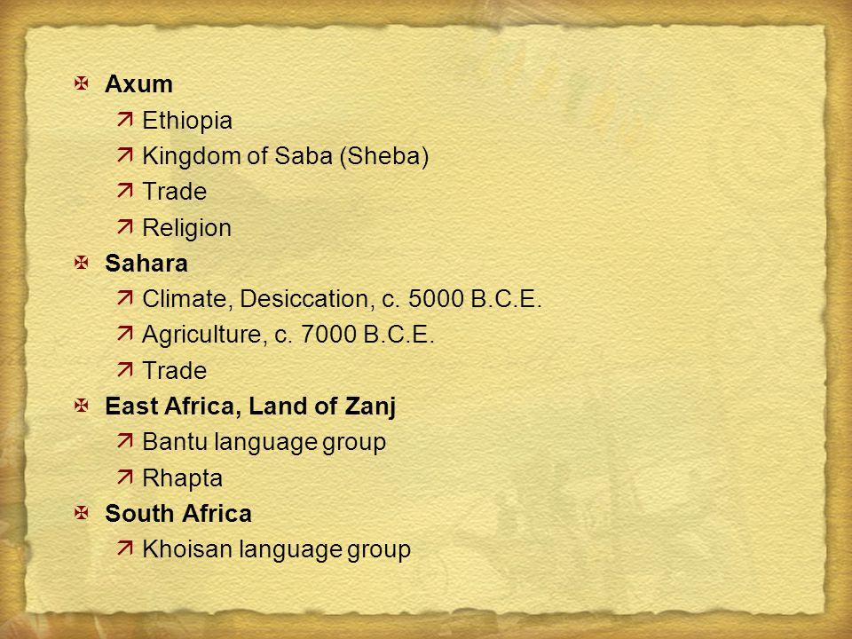 Axum Ethiopia. Kingdom of Saba (Sheba) Trade. Religion. Sahara. Climate, Desiccation, c. 5000 B.C.E.