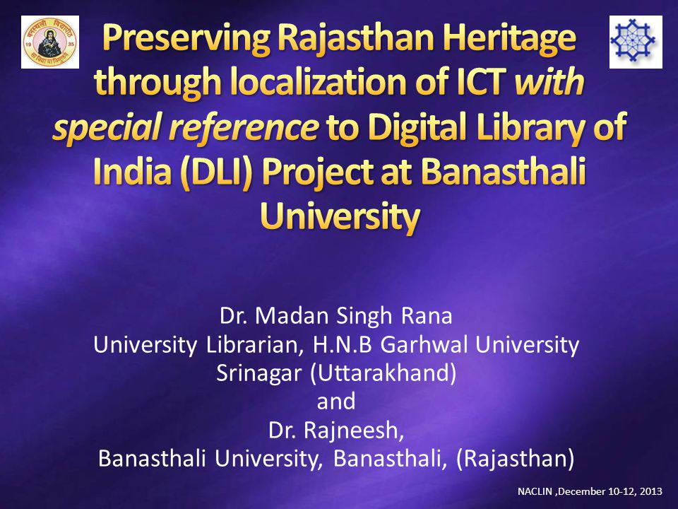 Preserving Rajasthan Heritage through localization of ICT with special reference to Digital Library of India (DLI) Project at Banasthali University