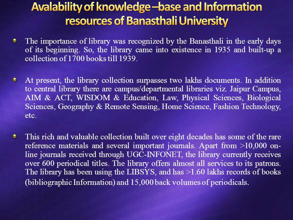 Avalability of knowledge –base and Information resources of Banasthali University