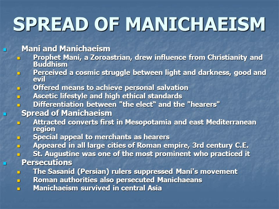 SPREAD OF MANICHAEISM Mani and Manichaeism Spread of Manichaeism