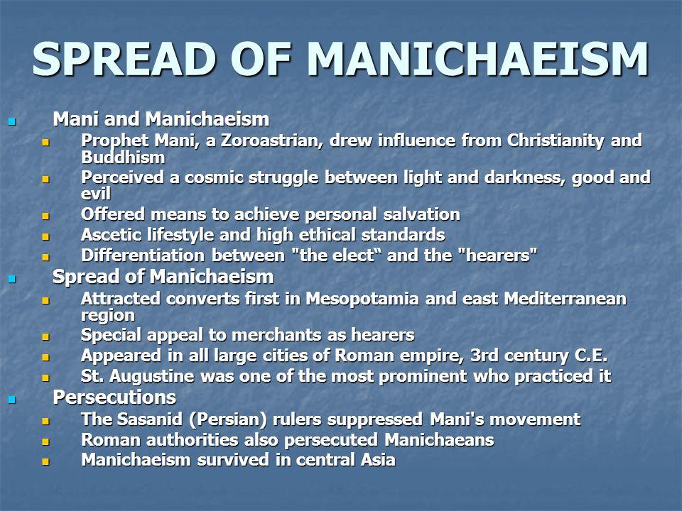 SPREAD OF MANICHAEISM Mani and Manichaeism Spread of Manichaeism