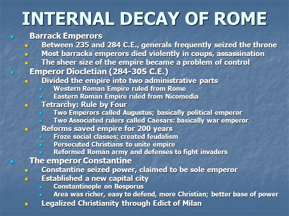 INTERNAL DECAY OF ROME Barrack Emperors