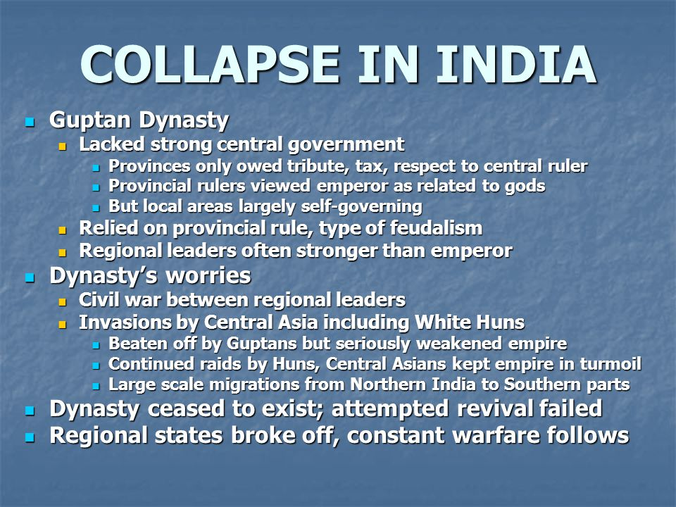 COLLAPSE IN INDIA Guptan Dynasty Dynasty's worries