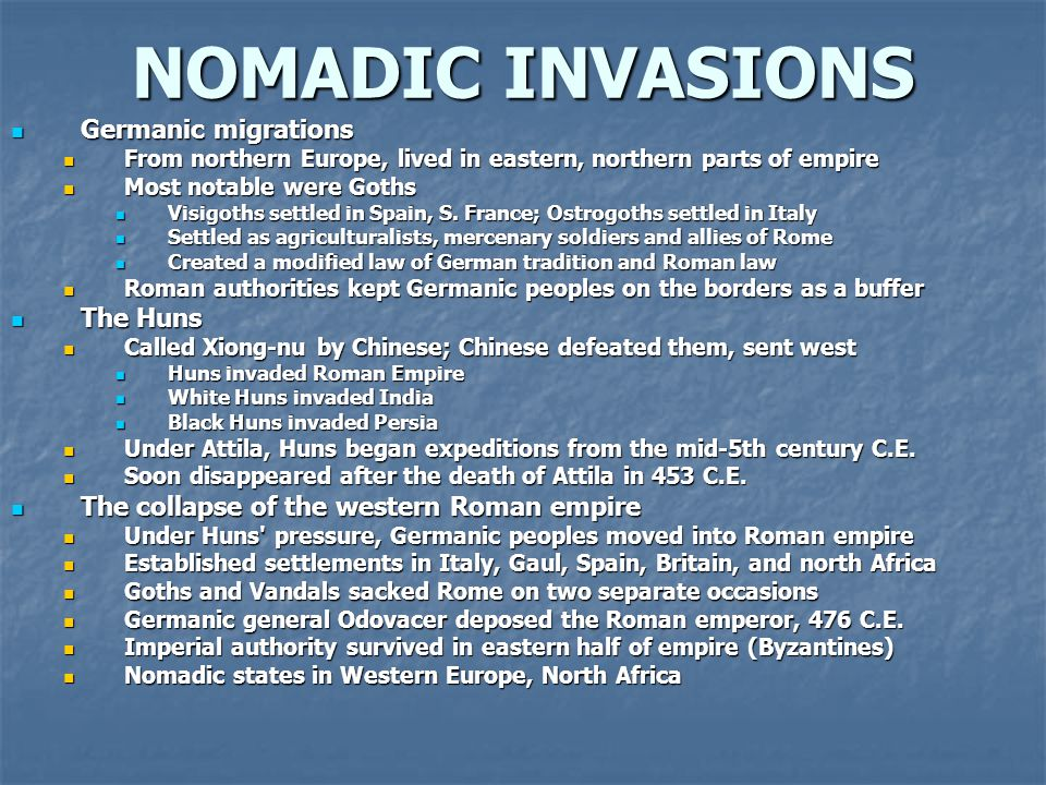 NOMADIC INVASIONS Germanic migrations The Huns